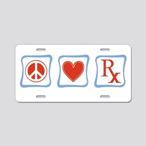 Peace, Love and Pharmacists Aluminum License Plate