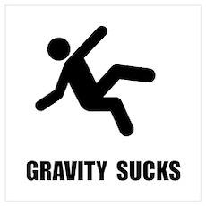 Gravity Sucks Wall Art Poster