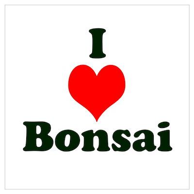 I Love Bonsai Wall Art Poster