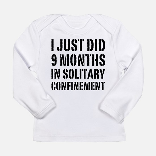 I Just Did 9 Months Long Sleeve Infant T-Shirt