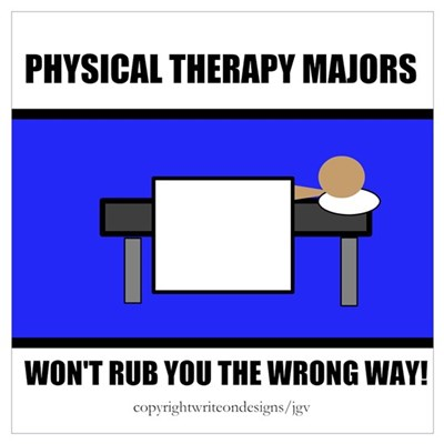 Physical Therapy Majors Won't Wall Art Poster