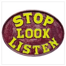Stop, Look, Listen Wall Art Poster