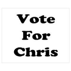 Vote for Chris (black) Wall Art Poster