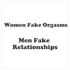 Women fake orgasm, Men fake r Wall Art Poster