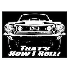 How I Roll - Mustang Boss Wall Art Poster