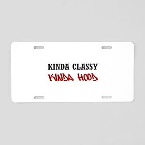 Kinda Classy Kinda Hood Aluminum License Plate