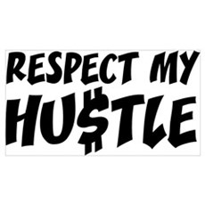 Respect my HUSTLE Wall Art Framed Print