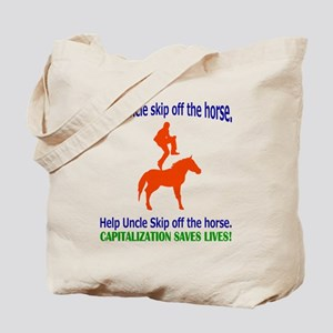 Help Uncle Skip Off The Horse Tote Bag