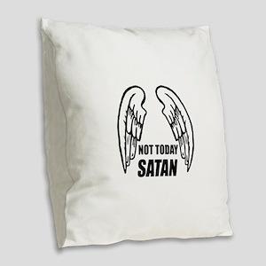 Not Today Satan Burlap Throw Pillow