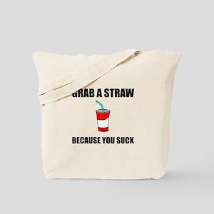 Grab Straw You Suck Tote Bag