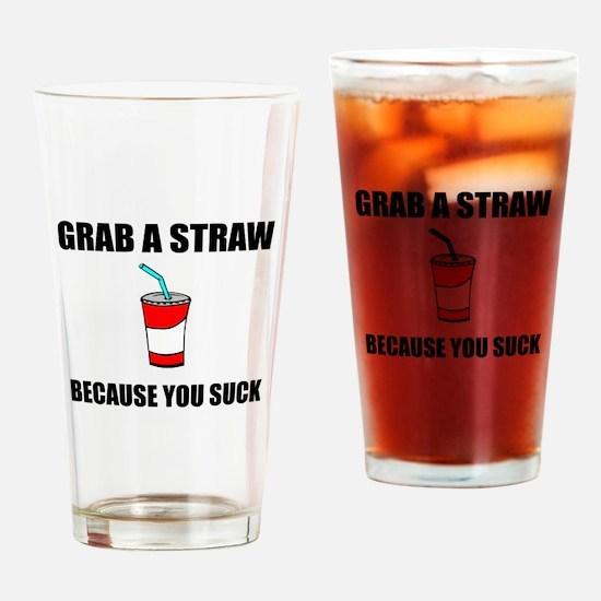 Grab Straw You Suck Drinking Glass