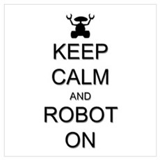 Keep Calm and Robot On Wall Art Framed Print