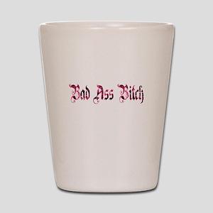 Bad Ass Bitch Shot Glass