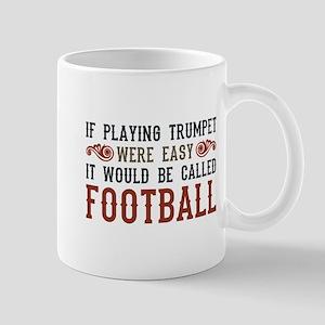 If Playing Trumpet Were Easy Mug