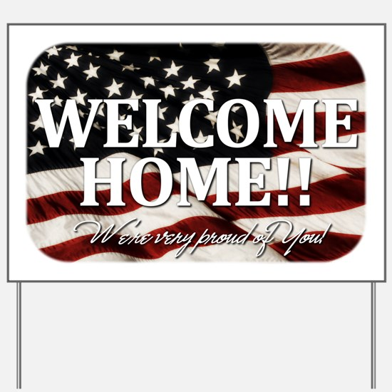 Welcome Home! We're very prou Yard Sign
