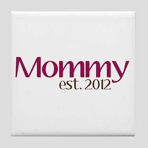 Mommy Est 2012 Tile Coaster
