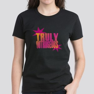 Truly Outrageous Women's Dark T-Shirt