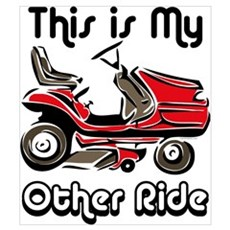 Mower My Other Ride Wall Art Poster