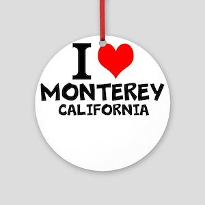 I Love Monterey, California Round Ornament