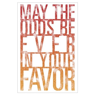 May The Odds Wall Art Poster