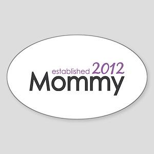 Mommy Established 2012 Sticker (Oval)