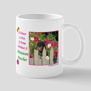 House Is Not A Home -Shirt -MinPin,BlkTanCr Mugs