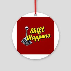Shift Happens Round Ornament