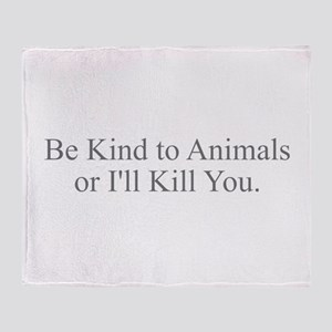 Be Kind to Animals Throw Blanket
