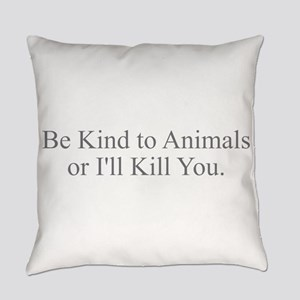 Be Kind to Animals Everyday Pillow