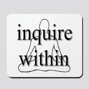 Inquire Within Mousepad