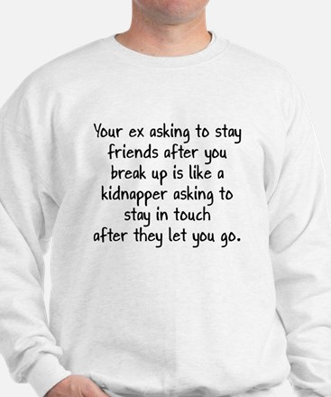 Your Ex Asking To Be Friends Sweatshirt