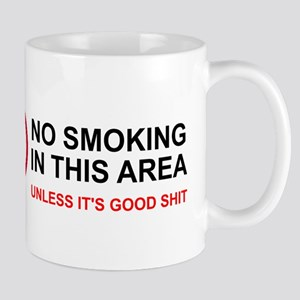 No Smoking Unless Good Shit Mug