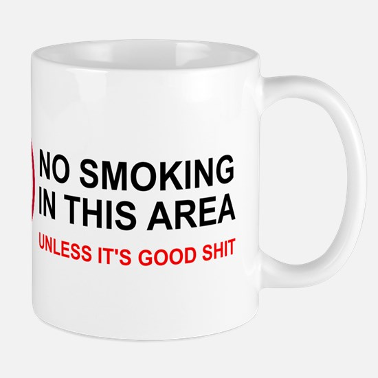 No Smoking Unless Good Shit Mug