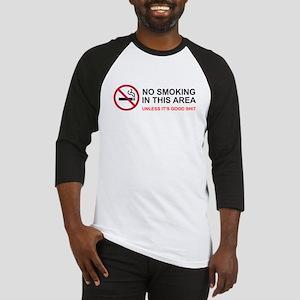 No Smoking Unless Good Shit Baseball Jersey