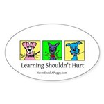Learning Shouldn't Hurt Sticker (Oval)
