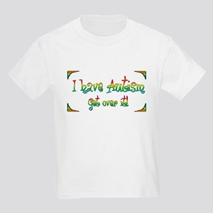 I have Autism, Get over it! - Kids T-Shirt