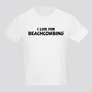 Live For BEACHCOMBING Kids T-Shirt