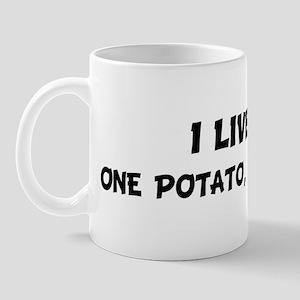 Live For ONE POTATO, TWO POTA Mug