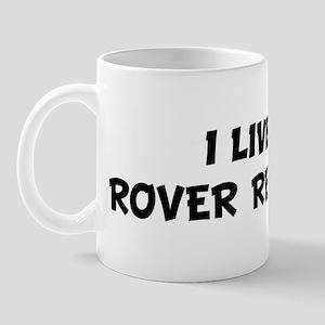Live For ROVER RED ROVER Mug