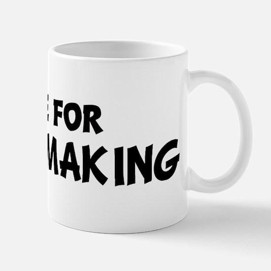 Live For CANDLEMAKING Mug