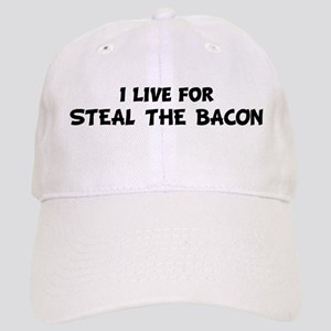 Live For STEAL THE BACON Cap