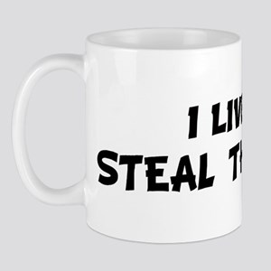 Live For STEAL THE BACON Mug
