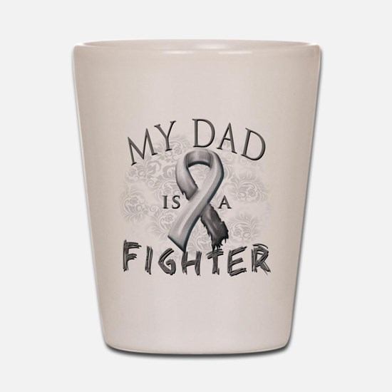 My Dad Is A Fighter Shot Glass