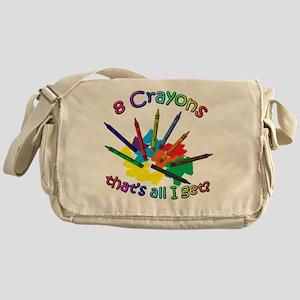 8 Crayons...That's All I Get? Messenger Bag