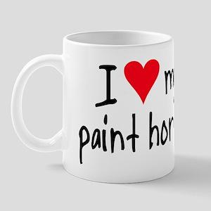 I LOVE MY Paint Horse Mug