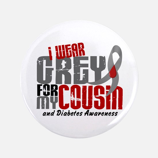 "I Wear Grey 6 Diabetes 3.5"" Button"