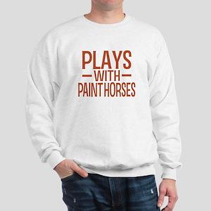PLAYS Paint Horses Sweatshirt