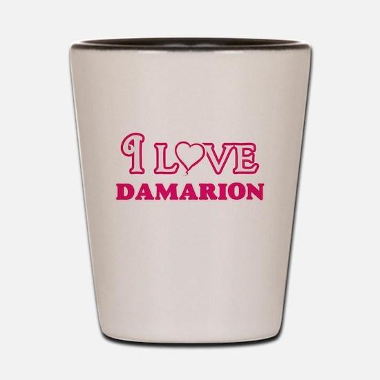 I Love Damarion Shot Glass