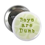 Boys are Dumb Button