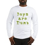 Boys are Dumb Long Sleeve T-Shirt